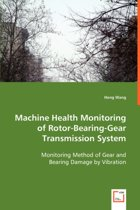 Machine Health Monitoring of Rotor-Bearing-Gear Transmission System