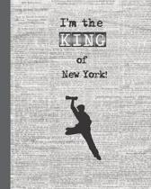 I'm the King of New York!: Musical Theater Themed 8 x 10 College Ruled Notebook