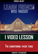 Learn French with Vincent - 1 video lesson - The conditionnel passé tense