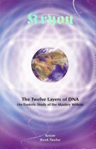 Kryon 12 Twelve Layers of DNA