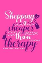 Shopping Is Cheaper Than Therapy: Blank Lined Notebook Journal: Gift for Makeup Artist Lovers Fashionista Women Teen Girls 6x9 - 110 Blank Pages - Pla