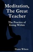 Meditation, The Great Teacher