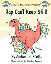 Rap Can't Keep Still!
