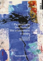 Wet & Geschiedenis - Parlementaire Geschiedenis Wet arbeidsmarkt in balans
