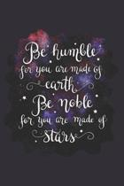 Be Humble for You Are Made of Earth Be Noble for You Are Made of Stars: Doodle Diary Gifts for Girls Galaxy Motif with Writing Prompts