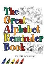 The Great Alphabet Reminder Book