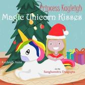 Princess Kayleigh Magic Unicorn Kisses