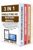 3 in 1 Kindle Fire HD Mastery Manual