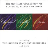 The Ultimate Collection Of Classical Ballet & Opera
