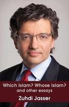 Which Islam? Whose Islam? and Other Essays