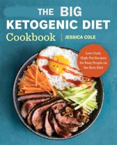 The Big Ketogenic Diet Cookbook: Low-Carb, High-Fat Recipes for Busy People on Keto Diet
