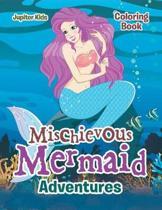 Mischievous Mermaid Adventures Coloring Book