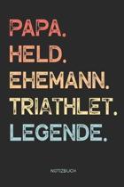 Papa. Held. Ehemann. Triathlet. Legende. - Notizbuch