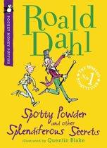 Spotty Powder and other Splendiferous Secrets