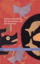 Global Institutions, Marginalization, and Development