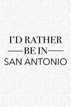 I'd Rather Be in San Antonio