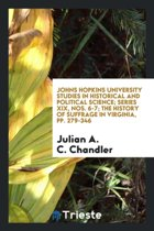 Johns Hopkins University Studies in Historical and Political Science; Series XIX, Nos. 6-7; The History of Suffrage in Virginia, Pp. 279-346