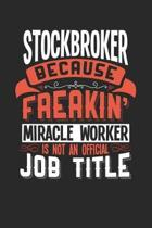 Stockbroker Because Freakin' Miracle Worker Is Not an Official Job Title