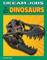 Dream Jobs If You Like Dinosaurs