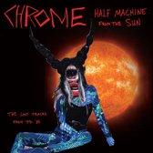 Half Machine From The Sun: Lost Tra