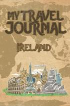 My Travel Journal Ireland: 6x9 Travel Notebook or Diary with prompts, Checklists and Bucketlists perfect gift for your Trip to Ireland for every