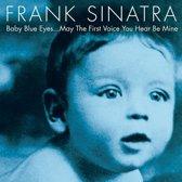 Frank Sinatra - Baby Blue Eyes