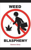 Weed Blasphemy