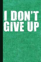 I Don't Give Up