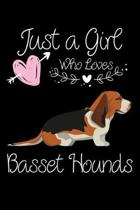 Just a Girl Who Loves Basset Hounds: Journal (Diary, Notebook) for Basset Hound Lovers and Dog Owners