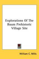 Explorations of the Baum Prehistoric Vil