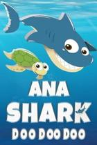 Ana Shark Doo Doo Doo: Ana Name Notebook Journal For Drawing Taking Notes and Writing, Personal Named Firstname Or Surname For Someone Called