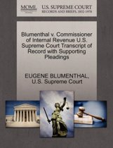 Blumenthal V. Commissioner of Internal Revenue U.S. Supreme Court Transcript of Record with Supporting Pleadings