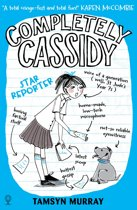 Completely Cassidy – Star Reporter: Completely Cassidy (Book 2)