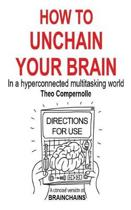 How to Unchain Your Brain