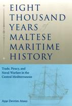 Eight Thousand Years of Maltese Maritime History