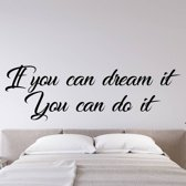 Muursticker If You Can Dream It You Can Do It -  Goud -  160 x 50 cm  - Muursticker4Sale