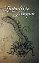 Impulsive Dragon