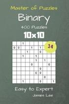 Master of Puzzles Binary- 400 Easy to Expert 10x10 Vol. 14