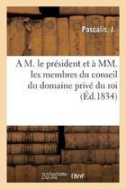 A M. Le Pr sident Et MM. Les Membres Du Conseil Du Domaine Priv Du Roi