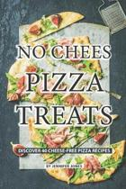 No Cheese Pizza Treats: Discover 40 Cheese-free Pizza Recipes
