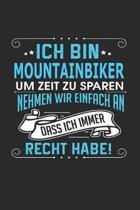Ich Bin Mountainbiker Um Zeit Zu Sparen Nehmen Wir Einfach an Dass Ich Immer Recht Habe!