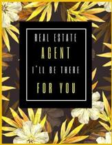 Real Estate Agent, I'll Be There For You
