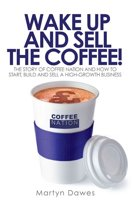 Wake Up and Sell the Coffee!