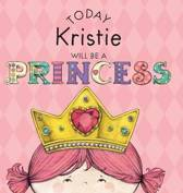 Today Kristie Will Be a Princess