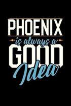 Phoenix Is Always a Good Idea