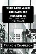 The Life and Crimes of Roger X