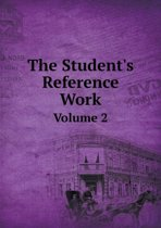 The Student's Reference Work Volume 2