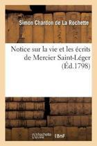 Notice Sur La Vie Et Les crits de Mercier Saint-L ger