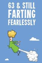 63 & Still Farting Fearlessly: Funny Women's 63rd Birthday Diary Journal Notebook Gift