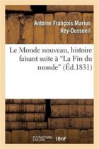Le Monde Nouveau, Histoire Faisant Suite � 'la Fin Du Monde'